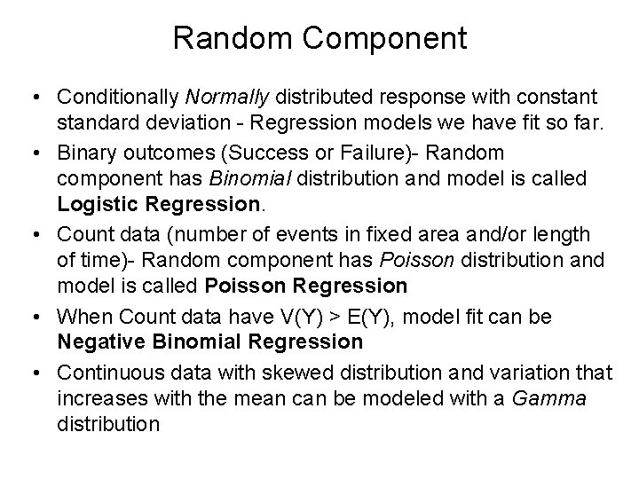 Random Component • Conditionally Normally distributed response with constant standard deviation - Regression models