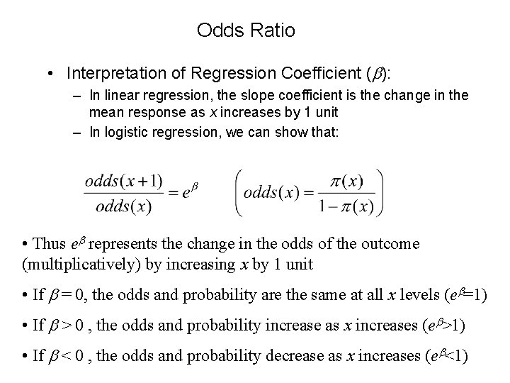 Odds Ratio • Interpretation of Regression Coefficient (b): – In linear regression, the slope
