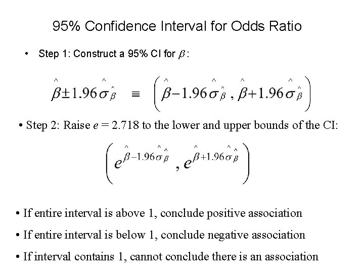 95% Confidence Interval for Odds Ratio • Step 1: Construct a 95% CI for