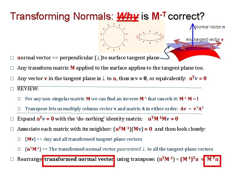 Transforming Normals: Why is M-T correct? Normal Vector n Any tangent vector v �