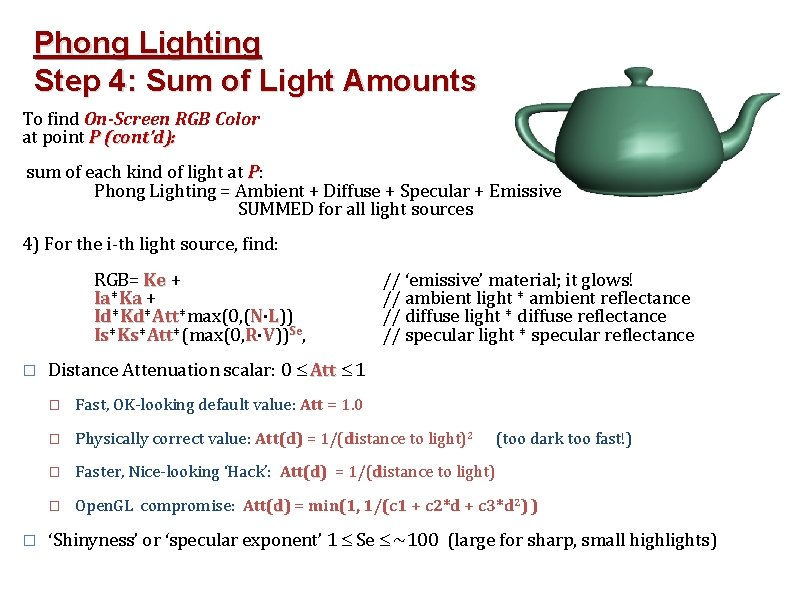 Phong Lighting Step 4: Sum of Light Amounts To find On-Screen RGB Color at