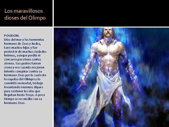 Los maravillosos dioses del Olimpo POSIDON: Dios del mar y las tormentas hermano de