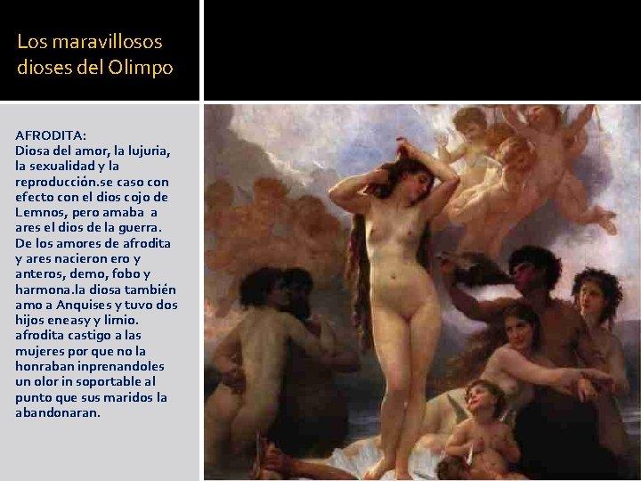 Los maravillosos dioses del Olimpo AFRODITA: Diosa del amor, la lujuria, la sexualidad y