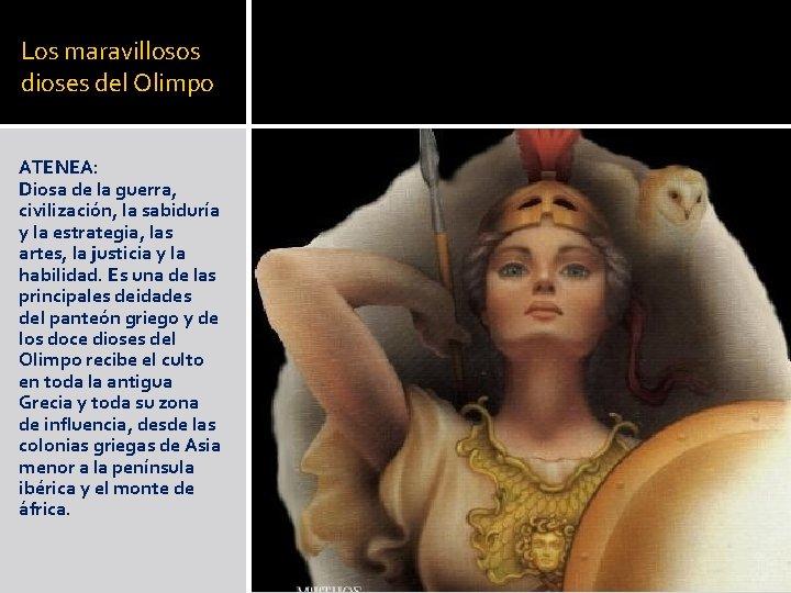 Los maravillosos dioses del Olimpo ATENEA: Diosa de la guerra, civilización, la sabiduría y