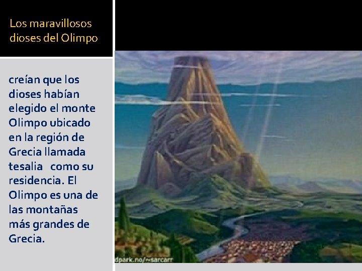 Los maravillosos dioses del Olimpo creían que los dioses habían elegido el monte Olimpo
