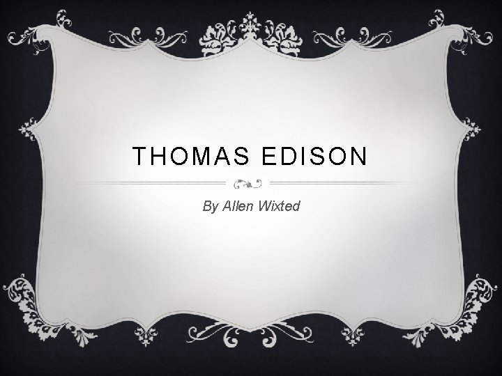 THOMAS EDISON By Allen Wixted