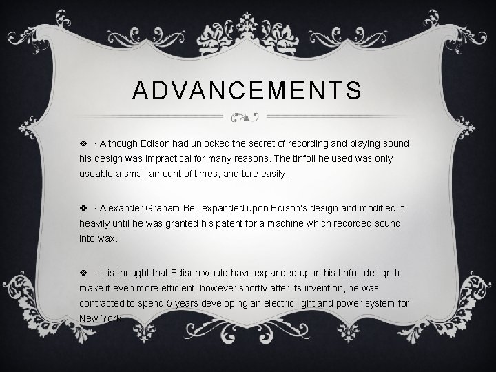 ADVANCEMENTS v ∙ Although Edison had unlocked the secret of recording and playing sound,
