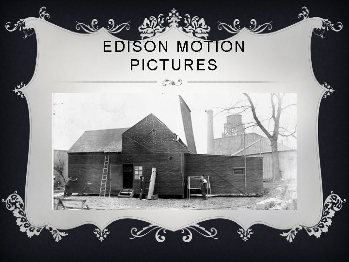 EDISON MOTION PICTURES