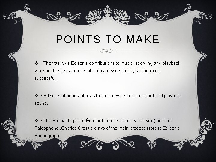 POINTS TO MAKE v ∙ Thomas Alva Edison's contributions to music recording and playback