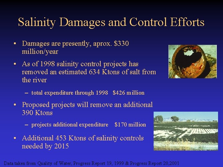 Salinity Damages and Control Efforts • Damages are presently, aprox. $330 million/year • As