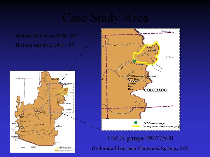 Case Study Area • Historic flow from 1906 - 95 • Historic salt from
