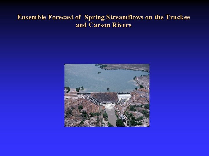 Ensemble Forecast of Spring Streamflows on the Truckee and Carson Rivers