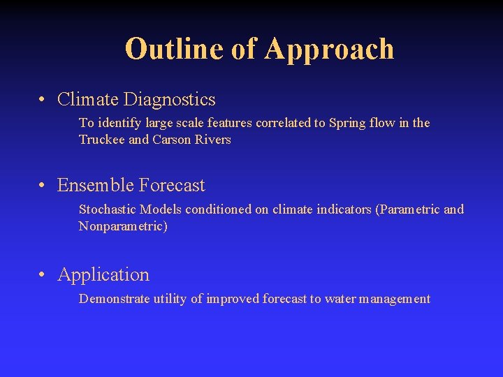 Outline of Approach • Climate Diagnostics To identify large scale features correlated to Spring