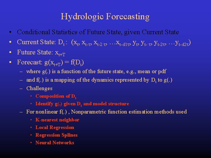Hydrologic Forecasting • • Conditional Statistics of Future State, given Current State: Dt :