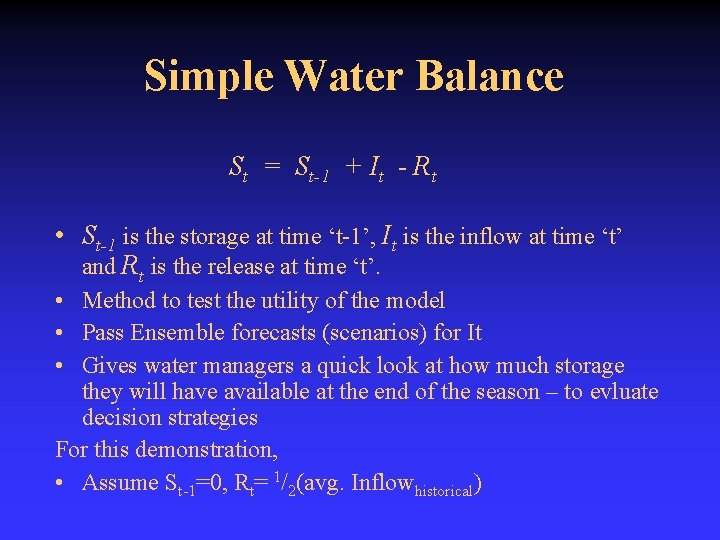 Simple Water Balance St = St-1 + It - Rt • St-1 is the