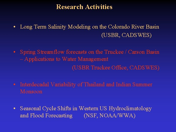 Research Activities • Long Term Salinity Modeling on the Colorado River Basin (USBR, CADSWES)