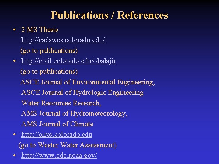 Publications / References • 2 MS Thesis http: //cadswes. colorado. edu/ (go to publications)