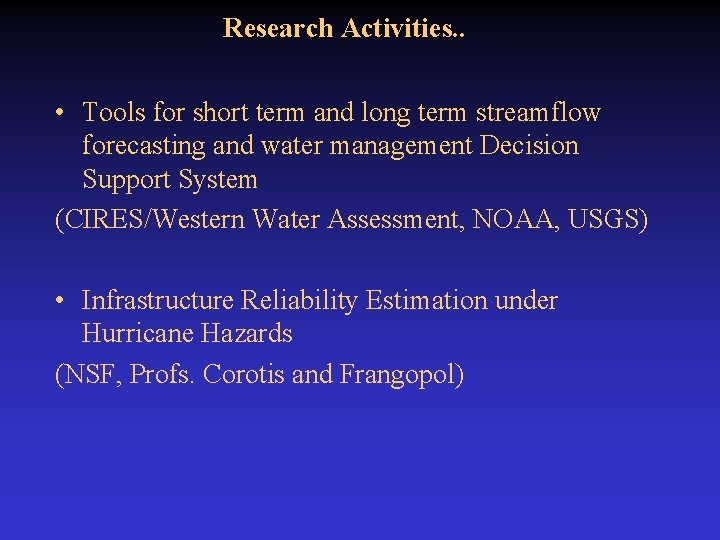 Research Activities. . • Tools for short term and long term streamflow forecasting and