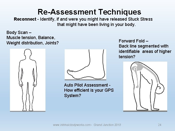 Re-Assessment Techniques Reconnect - Identify, if and were you might have released Stuck Stress