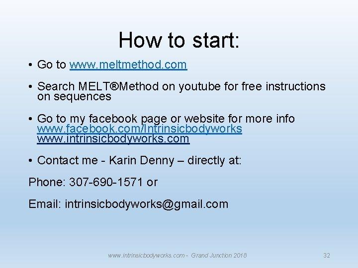 How to start: • Go to www. meltmethod. com • Search MELT®Method on youtube