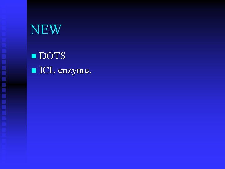 NEW DOTS n ICL enzyme. n