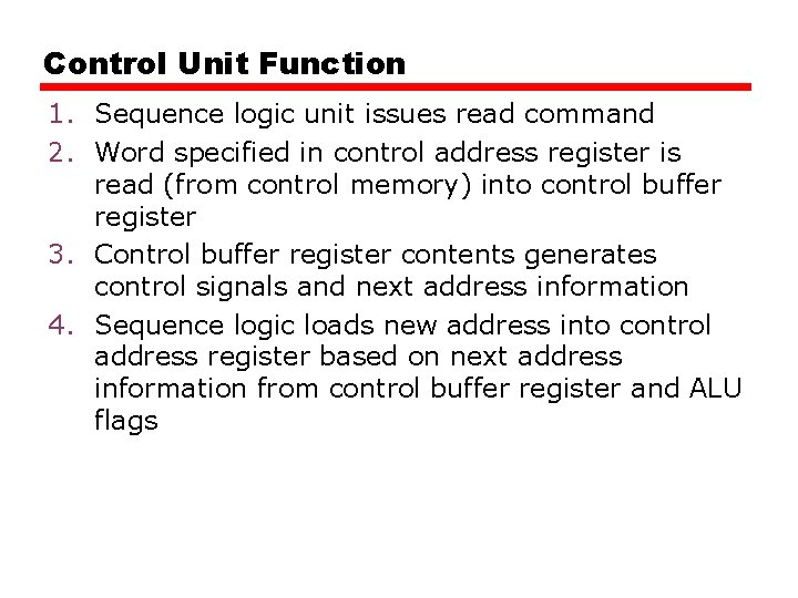 Control Unit Function 1. Sequence logic unit issues read command 2. Word specified in