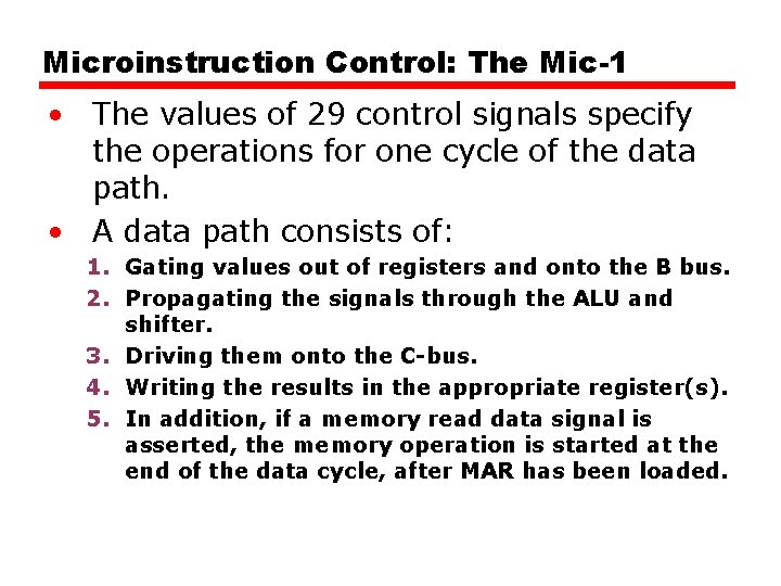Microinstruction Control: The Mic-1 • The values of 29 control signals specify the operations