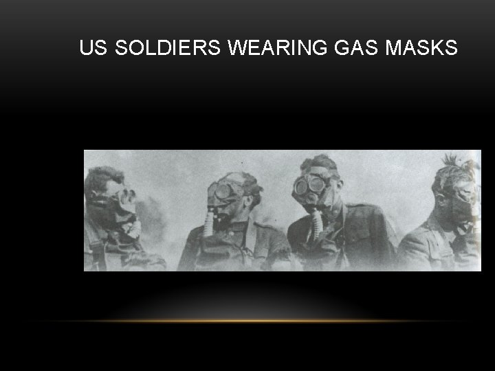 US SOLDIERS WEARING GAS MASKS