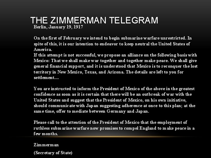 THE ZIMMERMAN TELEGRAM Berlin, January 19, 1917 On the first of February we intend