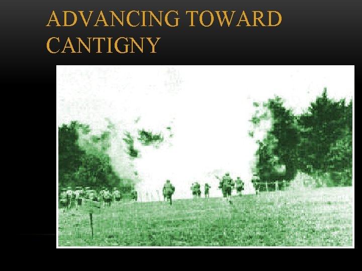ADVANCING TOWARD CANTIGNY