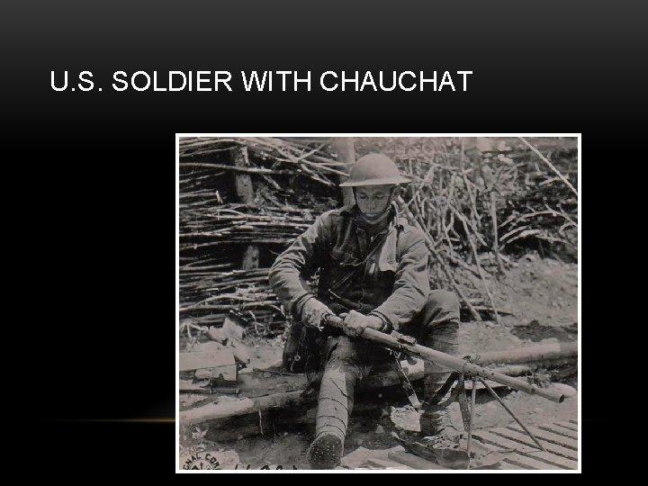U. S. SOLDIER WITH CHAUCHAT