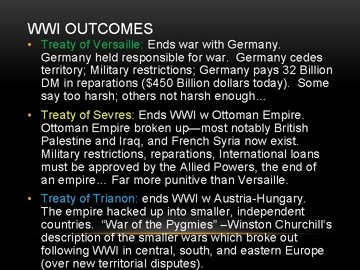 WWI OUTCOMES • Treaty of Versaille: Ends war with Germany held responsible for war.