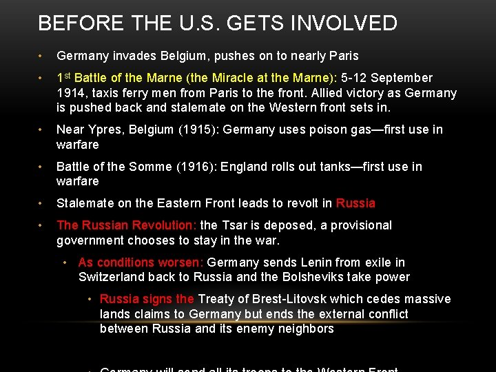 BEFORE THE U. S. GETS INVOLVED • Germany invades Belgium, pushes on to nearly