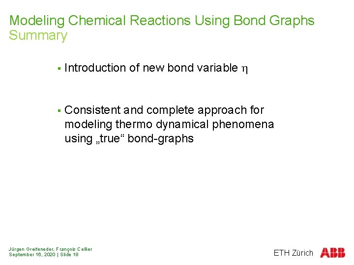 Modeling Chemical Reactions Using Bond Graphs Summary § Introduction of new bond variable h