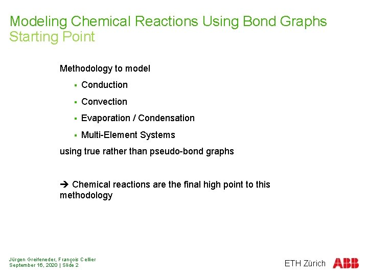 Modeling Chemical Reactions Using Bond Graphs Starting Point Methodology to model § Conduction §