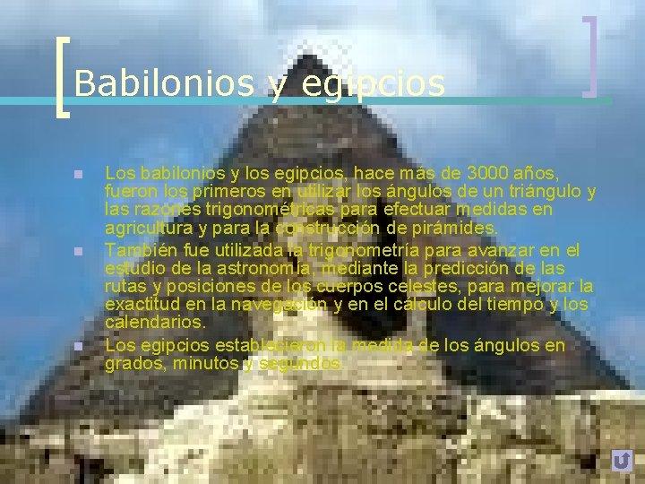 Babilonios y egipcios n n n Los babilonios y los egipcios, hace más de