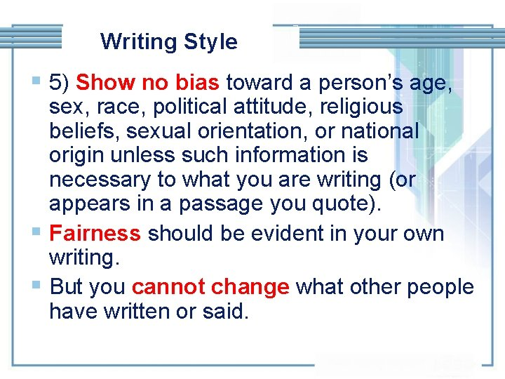 Writing Style § 5) Show no bias toward a person's age, sex, race, political