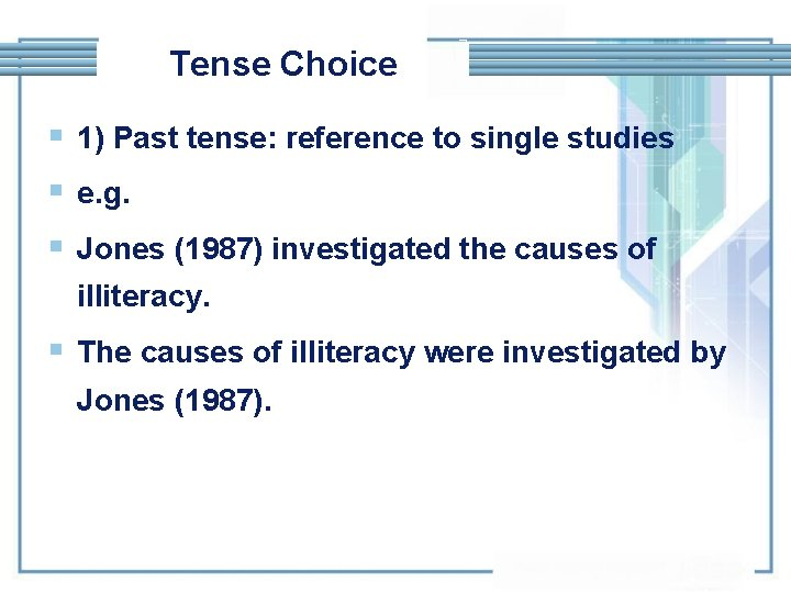 Tense Choice § 1) Past tense: reference to single studies § e. g. §