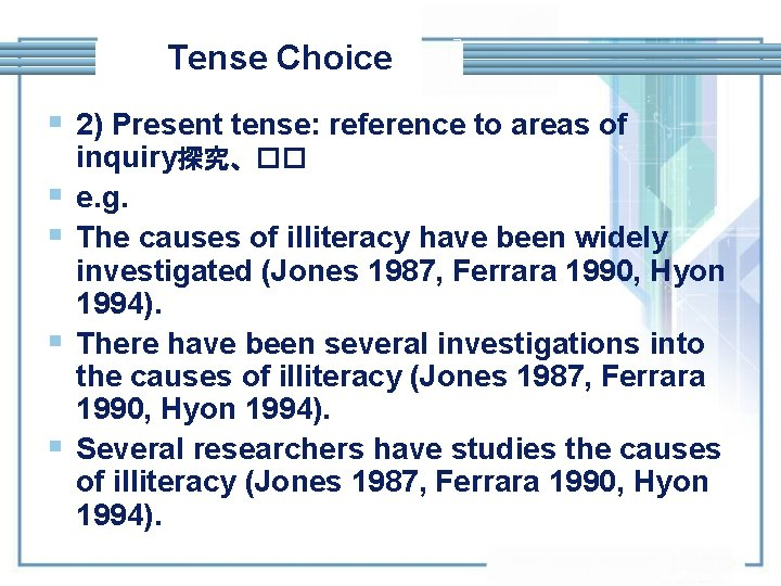Tense Choice § 2) Present tense: reference to areas of § § inquiry探究、�� e.
