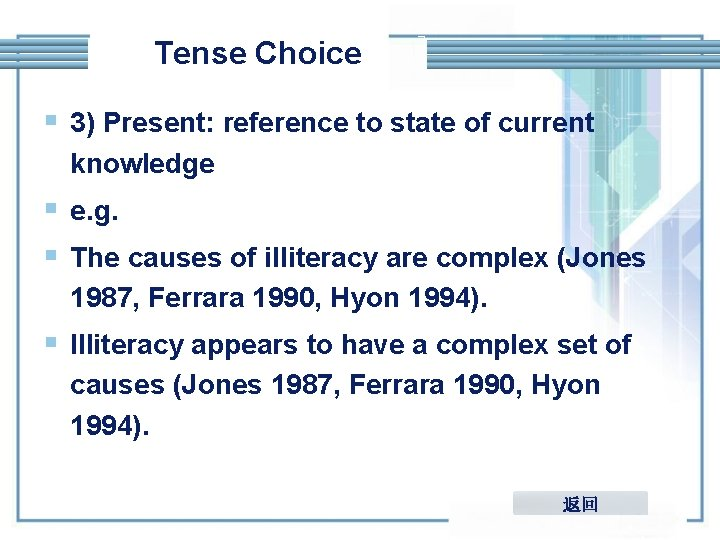 Tense Choice § 3) Present: reference to state of current knowledge § e. g.