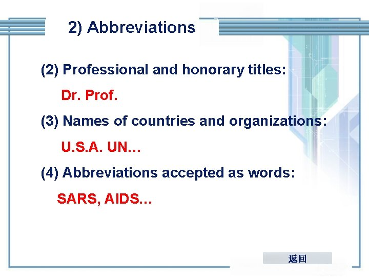 2) Abbreviations (2) Professional and honorary titles: Dr. Prof. (3) Names of countries and