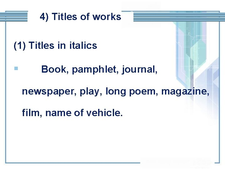 4) Titles of works (1) Titles in italics § Book, pamphlet, journal, newspaper, play,