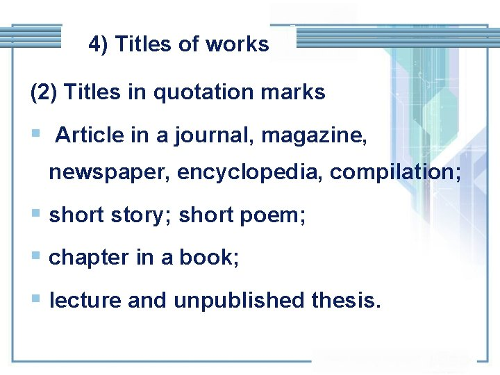 4) Titles of works (2) Titles in quotation marks § Article in a journal,