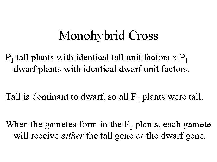 Monohybrid Cross P 1 tall plants with identical tall unit factors x P 1