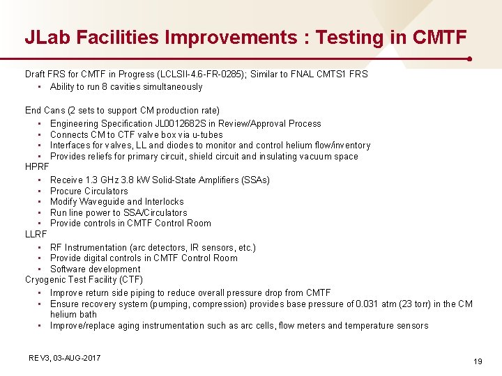 JLab Facilities Improvements : Testing in CMTF Draft FRS for CMTF in Progress (LCLSII-4.
