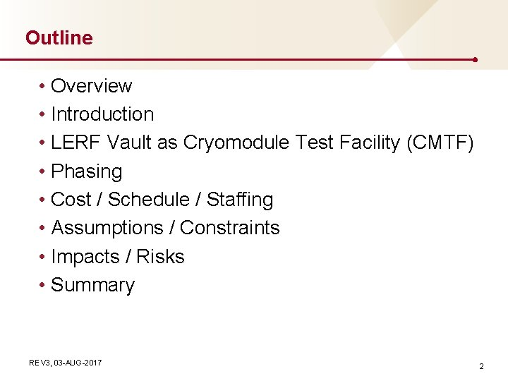 Outline • Overview • Introduction • LERF Vault as Cryomodule Test Facility (CMTF) •
