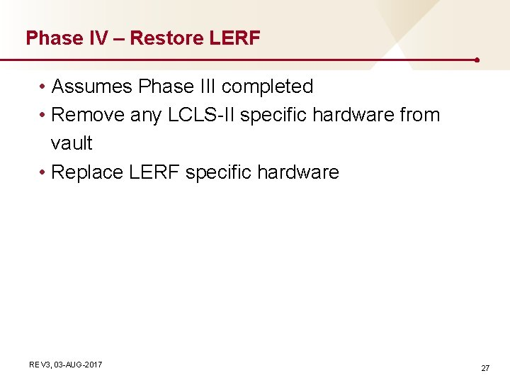 Phase IV – Restore LERF • Assumes Phase III completed • Remove any LCLS-II