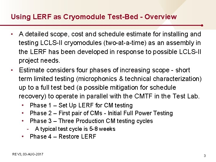 Using LERF as Cryomodule Test-Bed - Overview • A detailed scope, cost and schedule