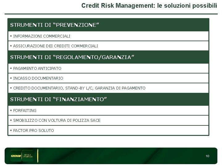 """Credit Risk Management: le soluzioni possibili STRUMENTI DI """"PREVENZIONE"""" § INFORMAZIONI COMMERCIALI § ASSICURAZIONE"""