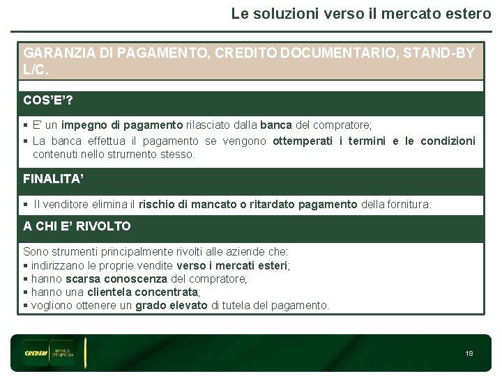 Le soluzioni verso il mercato estero GARANZIA DI PAGAMENTO, CREDITO DOCUMENTARIO, STAND-BY L/C. 3